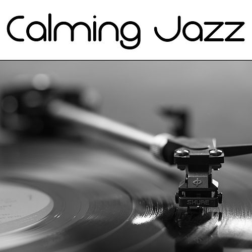 Calming Jazz – Easy Listening Instrumental Jazz, Soft Sounds, Soothing Piano, Smooth Jazz, Solo Piano by Relaxing Instrumental Jazz Ensemble