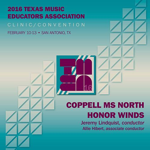 2016 Texas Music Educators Association (TMEA): Coppell Middle School North Honor Winds [Live] by Coppell Middle School North Honor Winds
