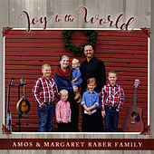 Joy to the World by Amos & Margaret Raber Family
