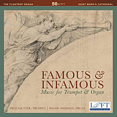 Famous & Infamous: Music for Trumpet & Organ by Various Artists