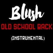 Old School Back (Instrumental) by Blush