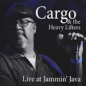 Live at Jammin' Java by Cargo and the Heavy Lifters