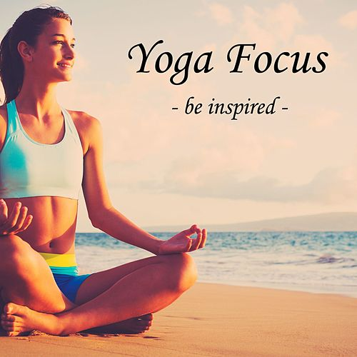 Yoga Foucs - be inspired by Nature Sounds Nature Music