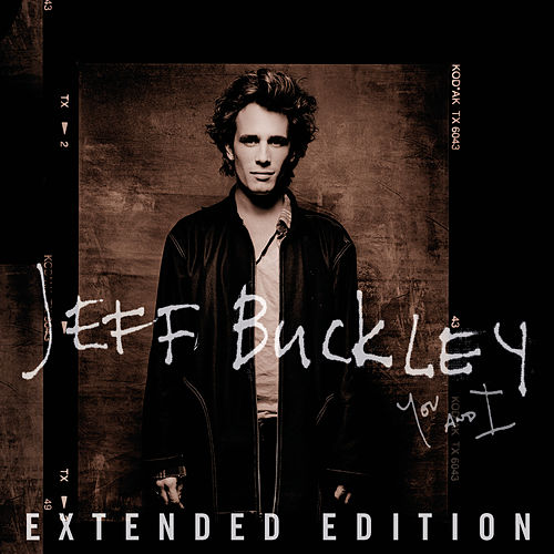 You And I (Expanded) by Jeff Buckley