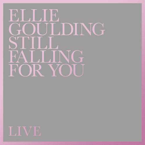 Still Falling For You by Ellie Goulding