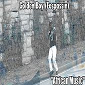 African Music by Golden Boy (Fospassin)