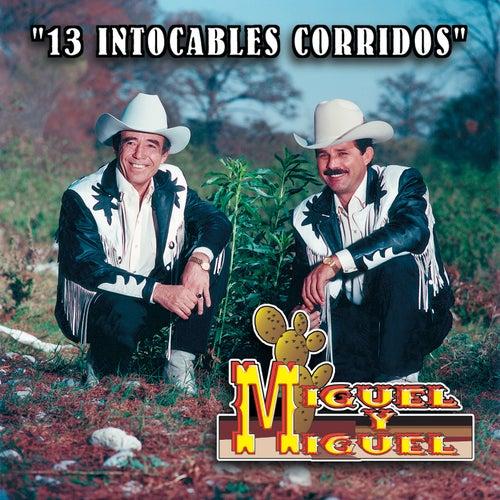 13 Intocable Corridos by Miguel Y Miguel