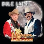 Dile Luna by Miguel Y Miguel