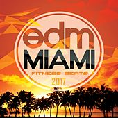 Miami EDM Fitness Beats 2017 by Various