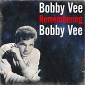 Remembering Bobby Vee by Bobby Vee
