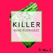 Killer by Rene Rodrigezz