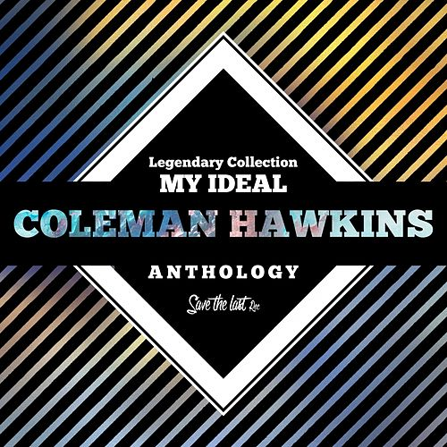 Legendary Collection: My Ideal (Coleman Hawkins Anthology) von Coleman Hawkins