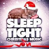 Sleep Tight Christmas Music by Various Artists
