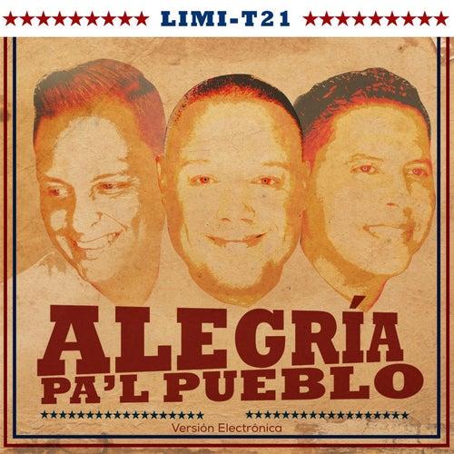 Alegria Pa'l Pueblo (Versión Electronica) [feat. Nesty La Mente Maestra] by Limi-T 21
