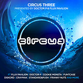 Circus Three (Presented by Doctor P and Flux Pavilion) by Various Artists