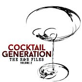 The R&B Files: Cocktail Generation, Vol. 2 by Various Artists