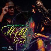 Hol On Deh by Masicka