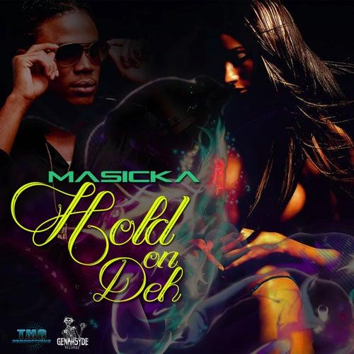 Hol On Deh by Masicka
