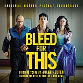 Bleed For This (Original Soundtrack Album) by Various Artists