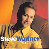 Two Teardrops by Steve Wariner