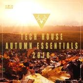 Tech House Autumn Essentials 2016 by Various Artists