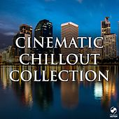 Cinematic Chillout Collection by Various Artists