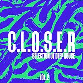 C.L.O.S.E.R., Vol. 2 - Selection of Deep House by Various Artists