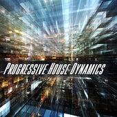 Progressive House Dynamics by Various Artists