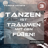 Tanzen ist Träumen mit den Füßen, Vol. 3 - The Tech House & Deep House Collection by Various Artists