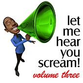 Let Me Hear You Scream Vol. 3 - The Bigroom Handz Up Party by Various Artists