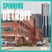 Spinning Detroit, Vol. 1 by Various Artists