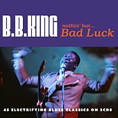 Nothin' But... Bad Luck by B.B. King