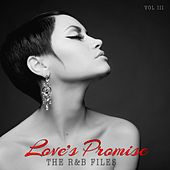 The R&B Files: Love's Promise, Vol. 3 by Various Artists
