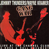 Gang War: Live At The Channel Club by Johnny Thunders
