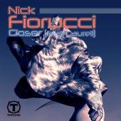 Closer by Nick Fiorucci