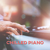 Chilled Piano - The Best Smooth Jazz, Cafe Music, Romentic Melody, Positive Tones of Instrumental Piano by Chilled Jazz Masters