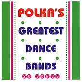 Polka's Greatest Dance Bands by Various Artists