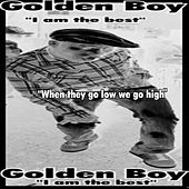 When they go low we go high by Golden Boy (Fospassin)