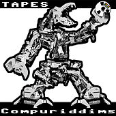 Compuriddims EP by Tapes