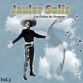 Javier Solís - Los Éxitos de Siempre, Vol. 3 by Javier Solis