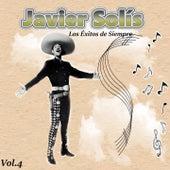 Javier Solís - Los Éxitos de Siempre, Vol. 4 by Javier Solis