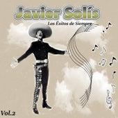 Javier Solís - Los Éxitos de Siempre, Vol. 2 by Javier Solis