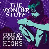 Good Deeds & Highs by The Wonder Stuff
