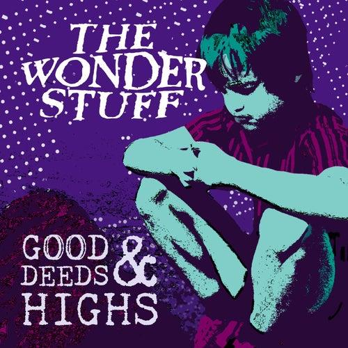 Good Deeds & Highs by The Wonder Stuff