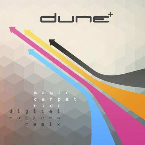 Magic Carpet Ride (Digital Rockers Remix) by Dune