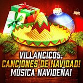 Villancicos! Canciones de Navidad! Música Navideña! by Various Artists