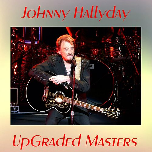 Upgraded masters (Remastered 2016) by Johnny Hallyday