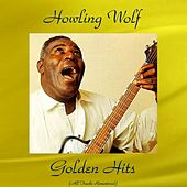 Howling Wolf Golden Hits (Remastered 2016) by Howlin' Wolf