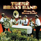 Gimme My Money Back by Treme Brass Band