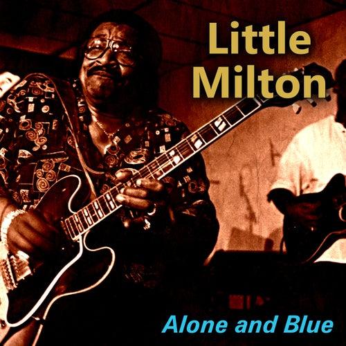 Alone and Blue von Little Milton